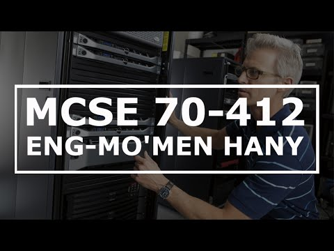 01-MCSE 70-412 (Configuring Advanced Windows Server 2012 Services) (Introduction)By Eng-Mo'men Hany