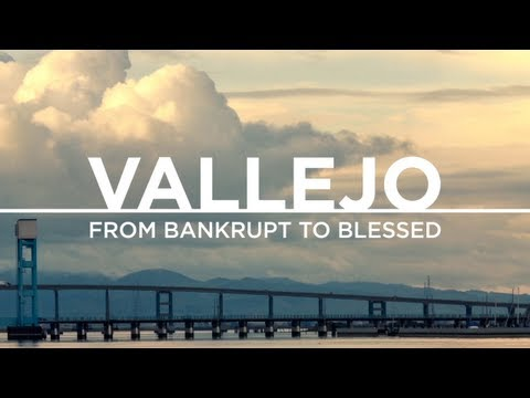 Vallejo: From Bankrupt to Blessed