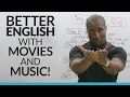 How to improve your English with MUSIC and MOVIES!