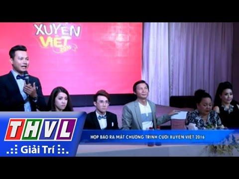 THVL | Họp báo ra mắt chương trình Cười xuyên Việt 2016