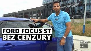 Ford Focus ST - BEZ CENZURY - Zachar OFF