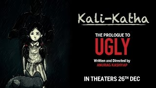 The Prologue to UGLY - Kali-Katha