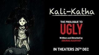 The Prologue to UGLY - Kali-Katha