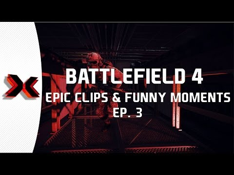 Battlefield 4 - Epic clips and funny moments Ep. 3