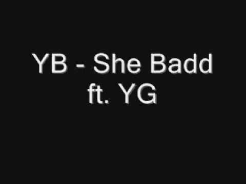 YB - She Badd ft. YG [Jerkin Song]