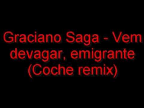 Graciano Saga - Vem devagar, emigrante (Coche remix)