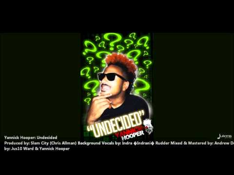 New Yannick Hooper : UNDECIDED [2012 Barbados Crop Over][Prod By Chris Allman @ Slam City Studio]