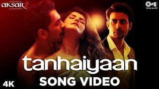 Tanhaiyaan Song Video - Aksar 2 | Hindi Song 2017 | Amit Mishra, Mithoon | Zareen Khan, Abhinav