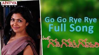 Go Go Rye Rye Full Song ll Gopi Gopika Godavari