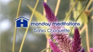 Reconnect with your divine source with Sonia Choquette - Monday Meditation