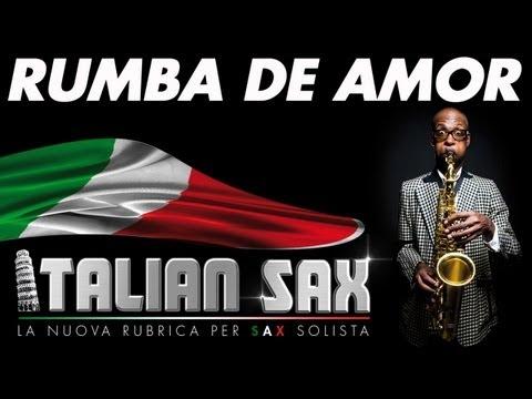 RUMBA DE AMOR - Rumba per Sax  - ITALIAN SAX Vol.1 - Musica da ballare - Ballo liscio e latino