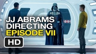 JJ Abrams Directing Star Wars Episode VII (2015) Star Wars News Discussion HD
