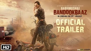 Babumoshai Bandookbaaz | Official Trailer | Nawazuddin Siddiqui | 25th August, 2017
