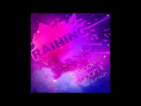 Kaskade & Adam K feat. Sunsun - Raining