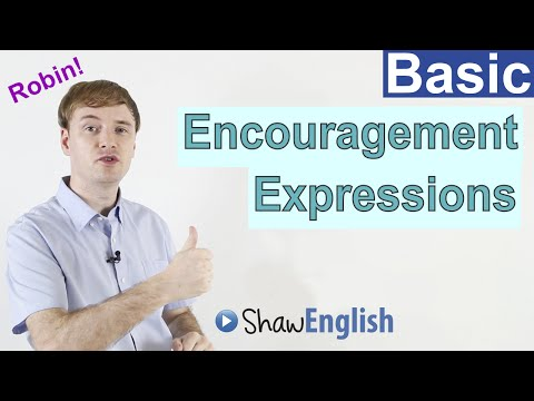 Learn English: Encouragement Expressions