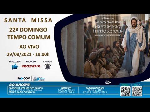 Missa 22º Domingo Tempo Comum - 29/08/2021 - 19h00min
