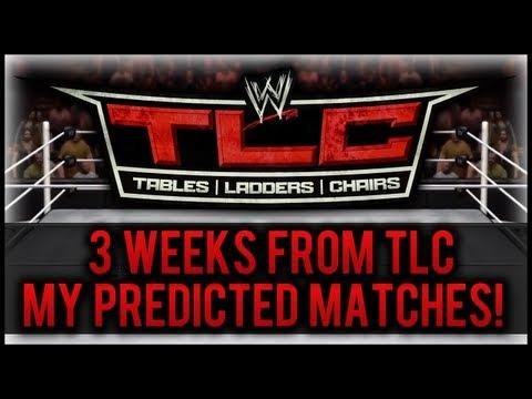 WWE TLC 2012: My Predicted Match Card! (3 Weeks Away)