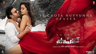 Saaho - Ye Chota Nuvvunna Song Teaser