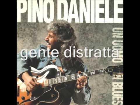Pino Daniele gente distratta