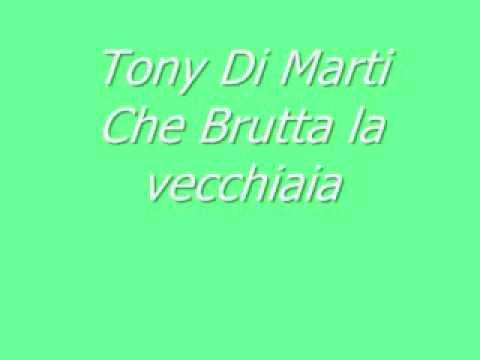 Che brutta la vecchiaia- Tony Di Marti