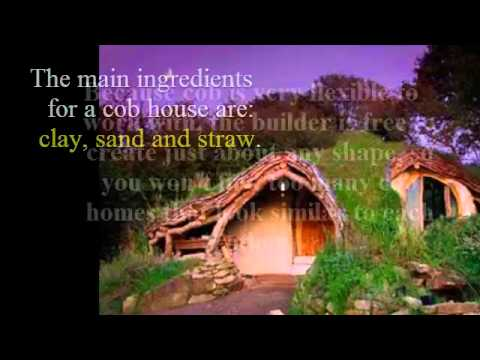 Cob Homes: Natural, Sustainable Living Solution for the Bleak Future