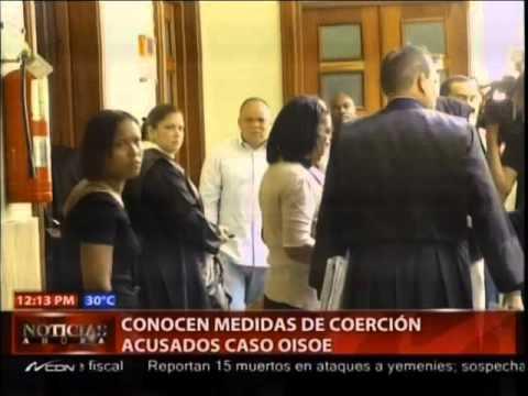 Conocen medidas de coerción acusados caso OISOE
