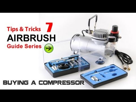Airbrush painting 7 (tips & tricks) - How to chose an Air Compressor for painting model kits
