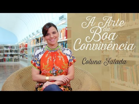 'A arte da boa convivência' na Coluna Falada