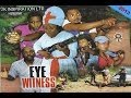 Eye Witness 1 - Nollywood Movies 2013