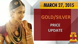 Gold & Silver Today Price Update  27-03-2015 Thanthitv Show   Watch Thanthi Tv Gold & Silver Today Price Update  Show March 27, 2015