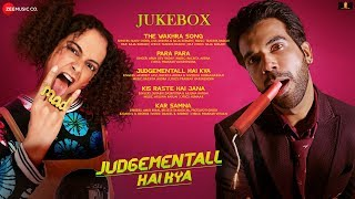 Judgementall Hai Kya – Full Movie Audio Jukebox