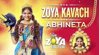 The Zoya Factor | The Zoya Kavach | Abhineta