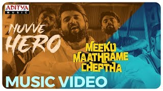 Nuvve Hero Music Video | Meeku Maathrame Cheptha