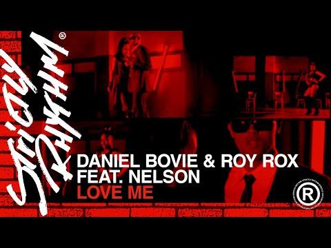 Daniel Bovie & Roy Rox ft Nelson - Love Me