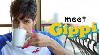 Sidharth Malhotra wants you to meet Gippi