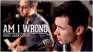 Am I Wrong - Nico & Vinz (Acoustic Cover by Corey Gray and Jake Coco)