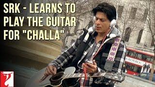Shahrukh Khan - Learns to play the Guitar for 'Challa' - Jab Tak Hai Jaan