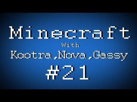 Fail Minecraft - Failing with Kootra, Nova, and Gassy Part 21 (Multiplayer/Survival)