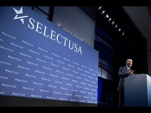 President Obama Delivers Remarks at the SelectUSA Investment Summit
