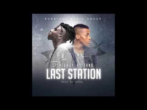 Stonebwoy ft  Tekno – Last Station