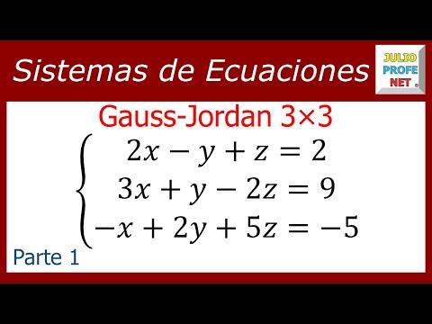 Solución de un Sistema de 3x3 por Gauss-Jordan (Parte 1 de 2)