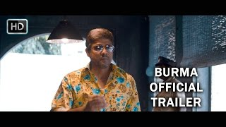 Burma Official Theatrical Trailer
