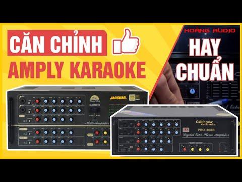 Hướng dẫn chỉnh Amply Karaoke hay chuẩn cho gia đình