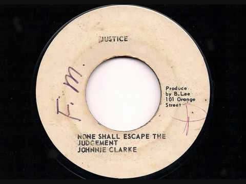 JOHNNY CLARKE - 'None Shall Escape The Judgement' + King Tubby Version - JA 7