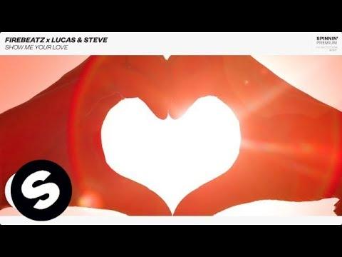 Firebeatz x Lucas & Steve - Show Me Your Love - UCpDJl2EmP7Oh90Vylx0dZtA