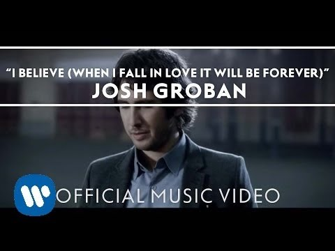 Josh Groban - I Believe (When I Fall In Love It Will Be Forever) [Official Music Video]