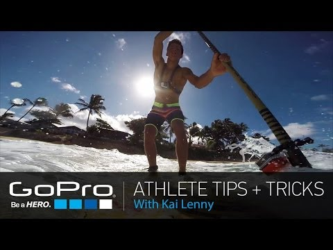 GoPro Athlete Tips and Tricks: Stand Up Paddling with Kai Lenny (Ep 6)