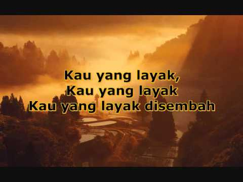 True Worshippers - Kau Yang Layak (With Lyrics)