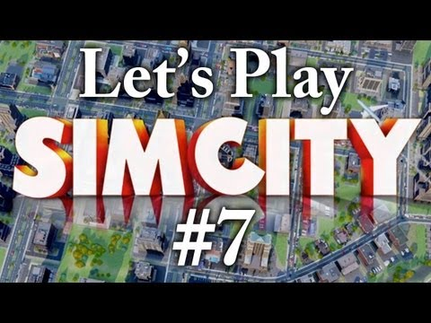 Let's Play SimCity 2013 - Part 7