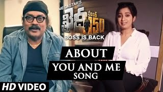 Shreya Ghoshal & Hariharan about You And Me Song - Khaidi No 150